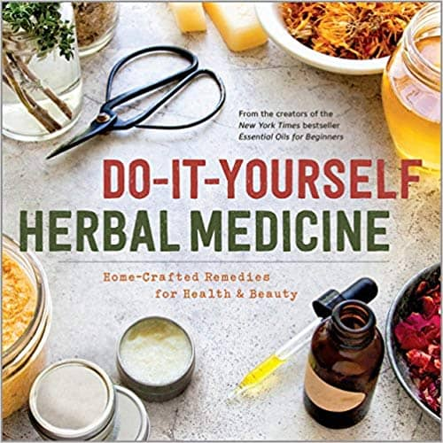 Herbal Home Remedies: Do-It-Yourself Herbal Medicine (Paperback & Kindle Edition) by Sonoma Press
