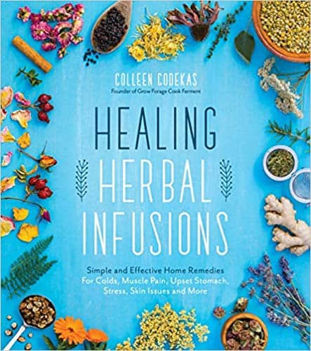 Healing Herbal Infusions (Paperback & Kindle Edition) by Colleen Codekas